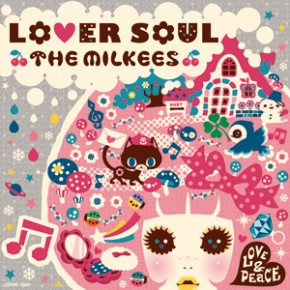 THE MILKEES「LOVER SOUL」
